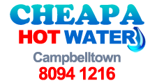 Cheapa Hot Water Campbelltown - HWS Repairs & Installations